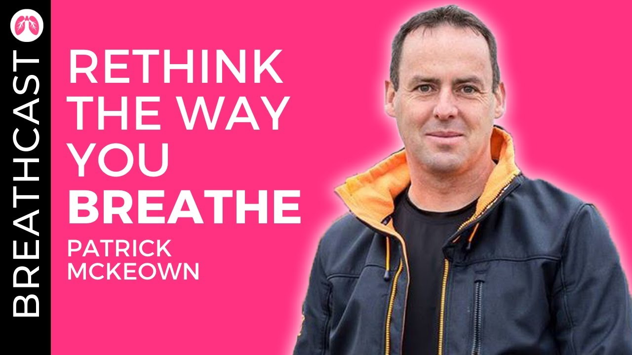 Interview Patrick McKeown | The Oxygen Advantage author | TAKE A DEEP BREATH Podcast Breathcast