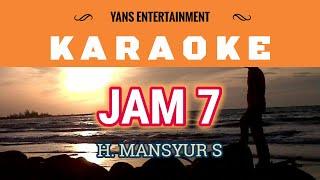 KARAOKE LAGU JAM 7 MANSYUR S