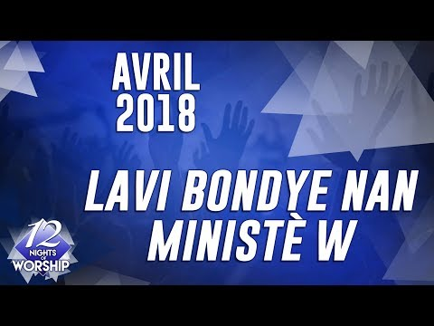 Pasteur Grégory Toussaint   12 Nuits d'Adoration 2017   Lavi Bondye Nan Ministè w   4e Jour