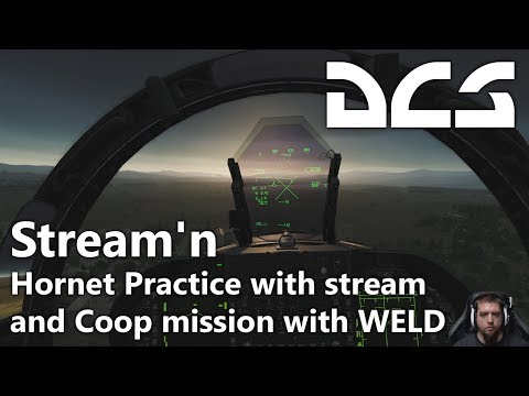 DCS World - Stream'n - Hornet practice with friends and coop mission with WELD