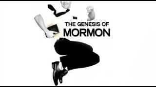The Book of Mormon Episode 1: The Genesis of Mormon