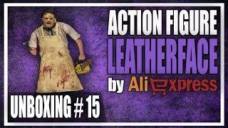 UNBOXING #15 - LEATHERFACE (Massacre da Serra elétrica) - Action figure Aliexpress NECA