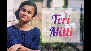 || Teri Mitti || Female Cover || Diksha || Keshari ||