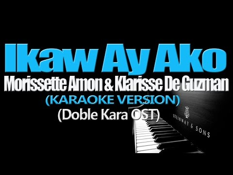 IKAW AY AKO - Klarisse de Guzman and Morissette Amon (KARAOKE VERSION) (Doble Kara OST)