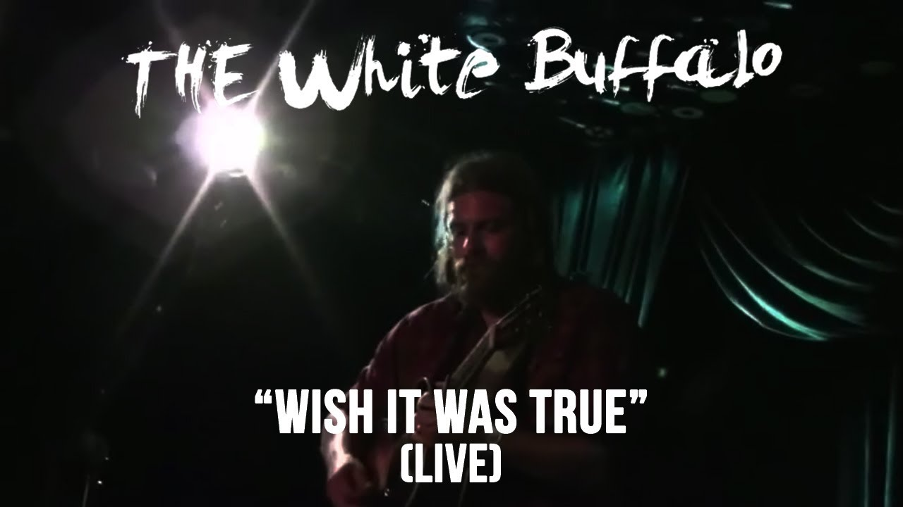 the-white-buffalo-wish-it-was-true-live-the-white-buffalo-music