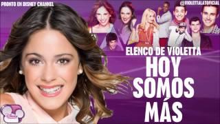 Hoy Somos Más - Elenco de Violetta [Calidad CD + Descarga en MP3 & M4A] - Violetta Latinoamerica