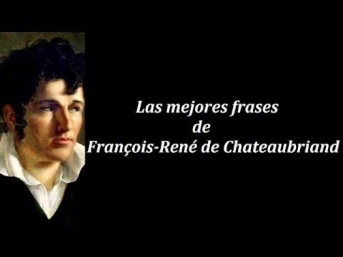 Frases célebres de François René de Chateaubriand