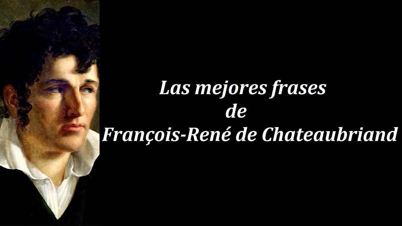 Frase De Brusli: Frases Célebres De François René De Chateaubriand