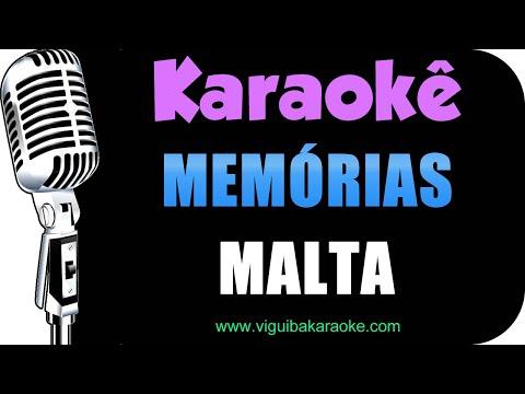 Malta -  Memórias / VERSÃO KARAOKÊ