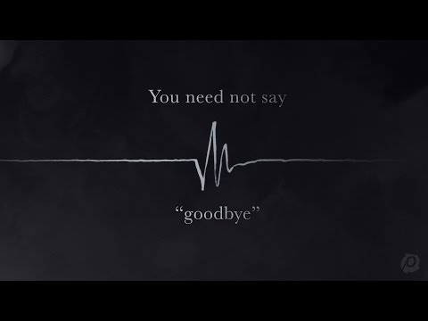 Good Friday :: You Need Not Say Goodbye