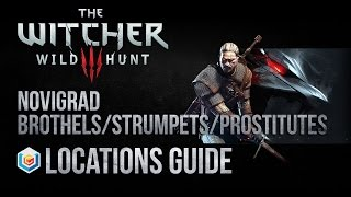 The Witcher 3 Wild Hunt All Novigrad Brothels/Strumpets/Prostitutes Locations Guide (Romance Scenes)