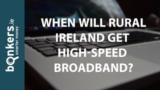 Bonkers.ie TV Ep29: When will Rural Ireland get High-Speed Broadband?