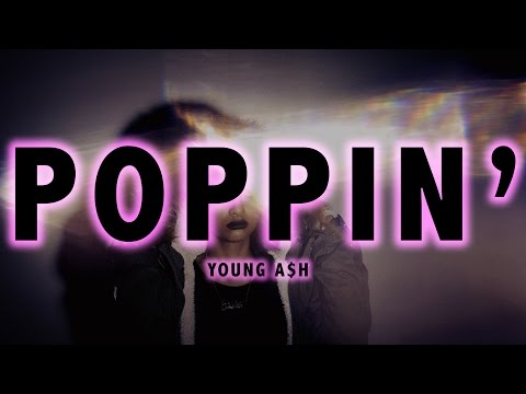 Young Ash x Poppin' (Official Video) (Produced x @TheHyphen)