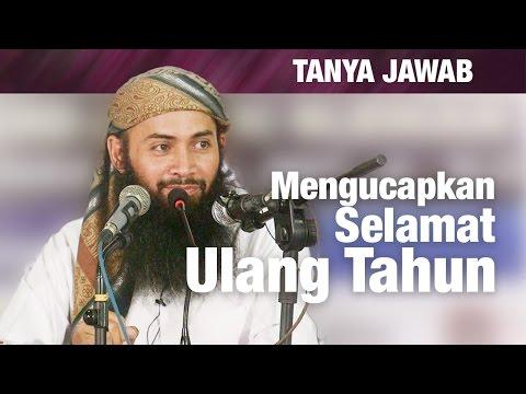 Konsultasi Syariah: Hukum Mengucapkan Selamat Ulang Tahun - Ustadz Dr. Syafiq Riza Basalamah, M.A.