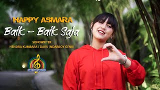 HAPPY ASMARA - BAIK BAIK SAJA (Official Music Video)