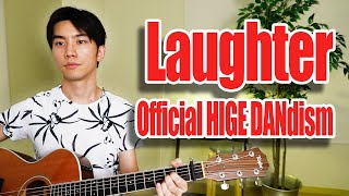 Laughter (Official HIGE DANdism) Cover【Japanese Pop Music】