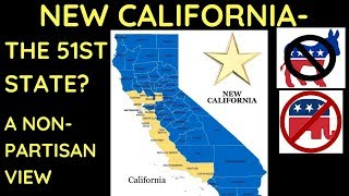 New California: The 51st State? A Non-Partisan View