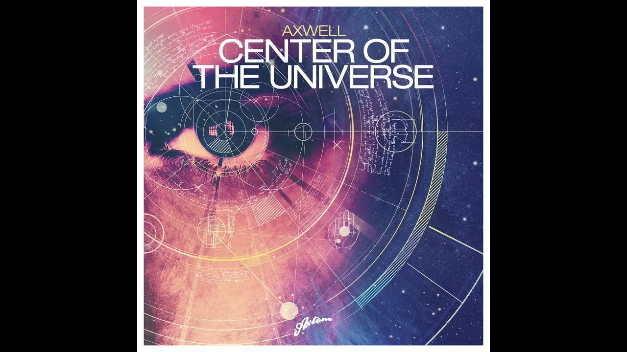 Axwell Center of the Universe Remode Download Link YouTube