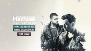 Hardwell feat  Jay Sean   Thinking About You Hardwell  KAAZE Festival Mix