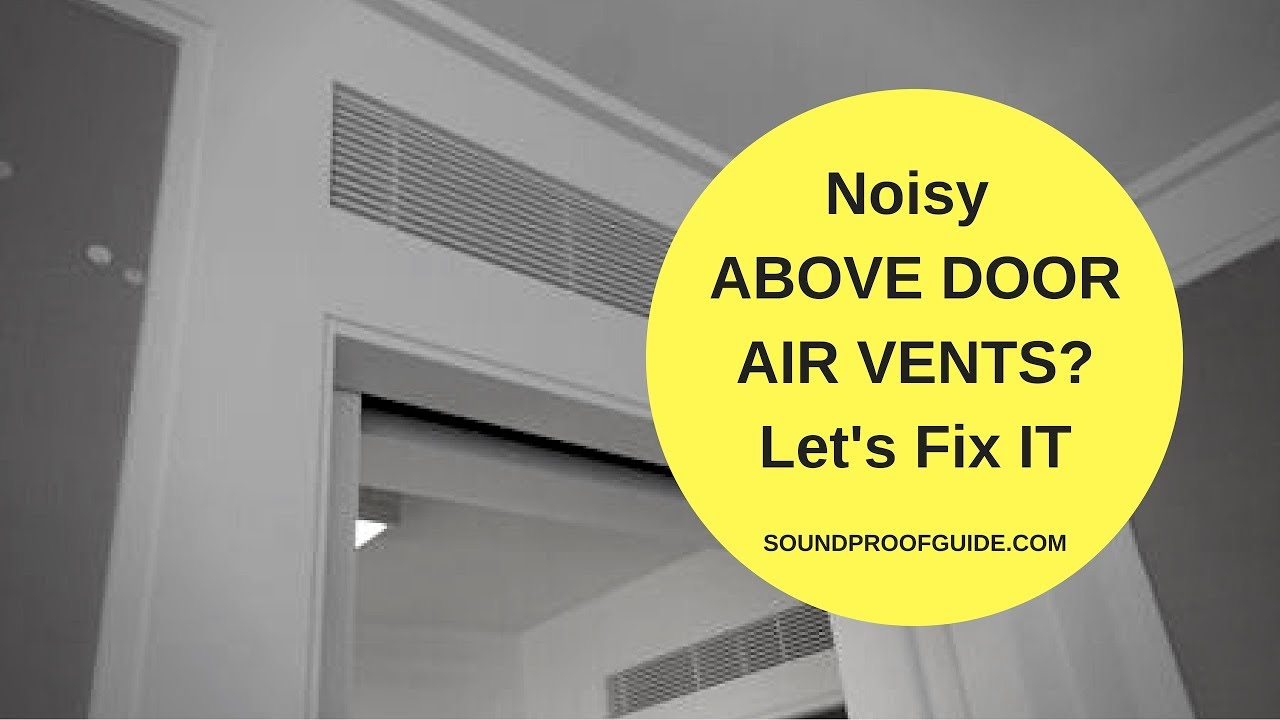 How to Soundproof a Return Air Transfer Grill (Above Door Air Vent)