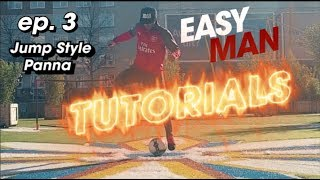 JUMP STYLE PANNA - Easy Man Tutorials ep.3
