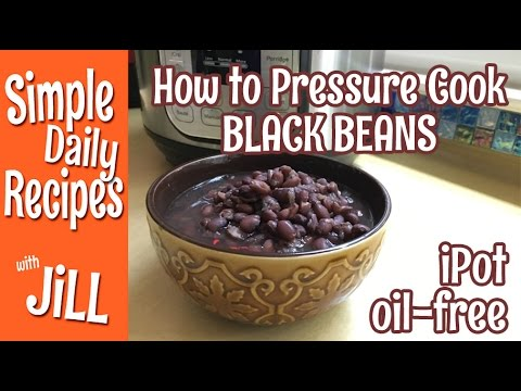 How to Pressure Cook Black Beans Instant Pot