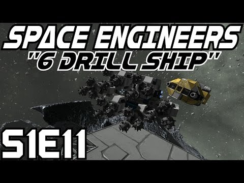 Space Engineers Let's Play (Survival Mode/S-1) -E11- 6 Drill Ship [Gameplay Commentary Tutorial]