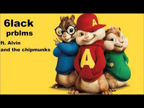 6lack - prblms ft. Alvin and the chipmunks