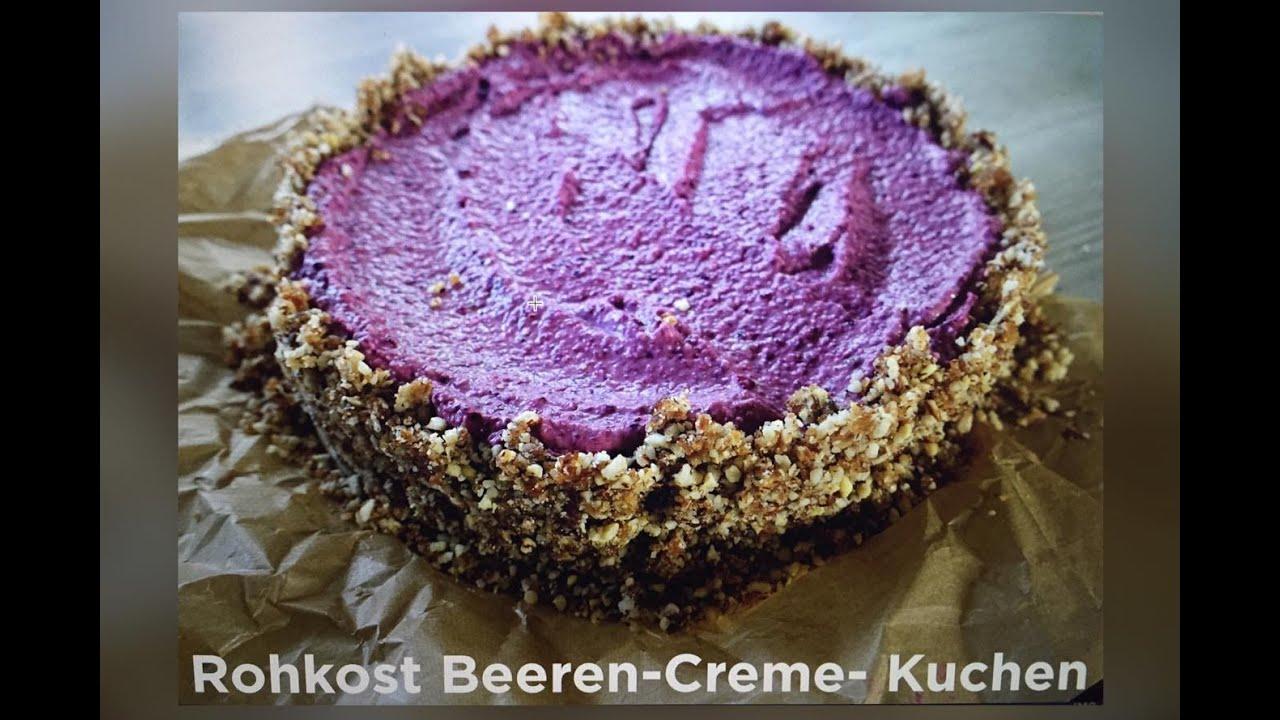 Spame Beeren Creme Rohkost Kuchen Vegan Youtube