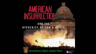 "46 American Insurrection and the Hypocrisy of ""Law & Order"""