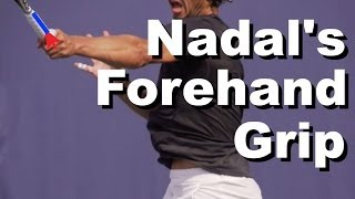 Rafael Nadal Forehand Grip Revealed - Grip Tennis Instruction - Grip Lesson