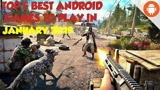 TOP 5 BEST ANDROID GAMES TO PLAY IN JANUARY 2019