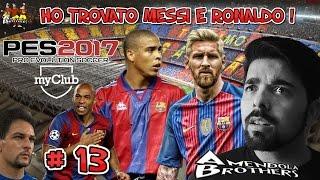 TROVO MESSI E RONALDO IL FENOMENO ! BALL OPENING ! PES 2017 : MyClub # 13