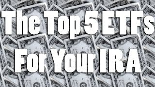 The Top 5 ETFs For Your 2017 IRA