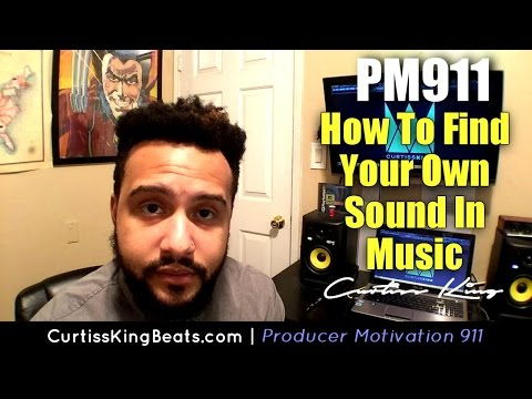 Producer Motivation 911 - How To Find Your Sound As A Music Producer