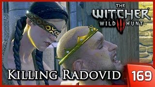 The Witcher 3 ► King Radovid's Assassination, Dijkstra Dies - Reason of State #169
