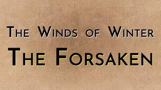 The Winds of Winter: The Forsaken