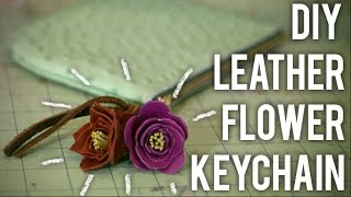 How to Make Leather Flower Keychain : DIY