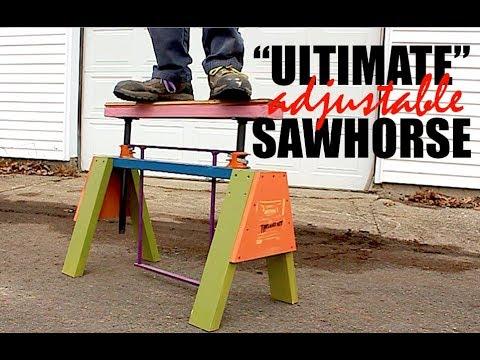 """""""Ultimate"""" Adjustable Sawhorses! Well, Penultimate..."""
