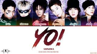 "Shinhwa (신화) - ""Yo!"" Lyrics [Color Coded Han/Rom/Eng]"