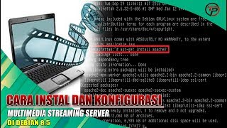 Cara Instal Dan Konfigurasi Multimedia Streaming Server di Debian 8 5