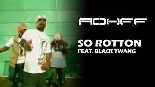 Смотреть клип Rohff Ft. Black Twang - So Rotton