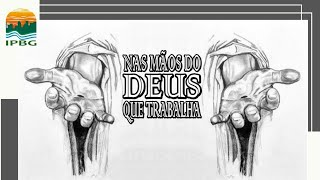 Seguem os links do próximo culto online   NAS MÃOS DE DEUS QUE TRABALHA
