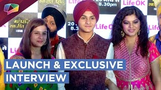 Sher E Punjab Maharaja Ranjit Singh Launch | Life Ok | Exclusive Interview
