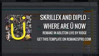 Skrillex and Diplo (Jack U) - Where Are U Now (Ableton Live Remake) + Project File!
