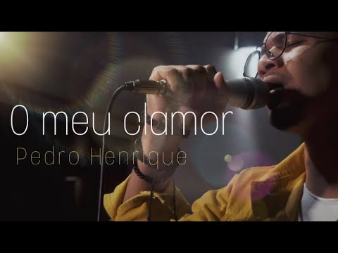 Pedro Henrique – O Meu Clamor