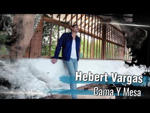 Hebert Vargas  - Cama y mesa  [Video Oficial]