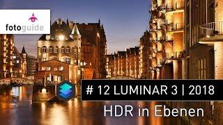 LUMINAR 3 | LUMINAR 2018 # 12: HDR  in Ebenen (deutsch) | mehr Dynamik in euren Nachtaufnahmenn