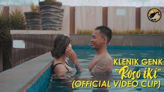Gambar cover KLENIK GENK - ROSO IKI (OFFICIAL VIDEO CLIP)