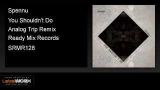 Spennu - You Shouldn't Do (Analog Trip Remix) - ReadyMixRecords